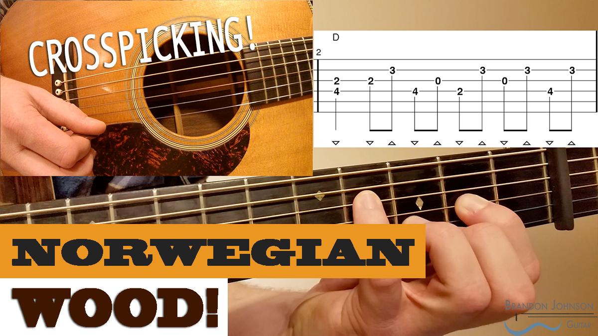 Crosspicking Norwegian Wood Intermediate Guitar Lesson Brandon
